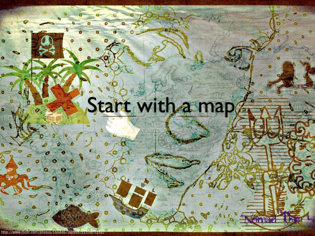 Start with a map http://www.flickr.com/photos/56...