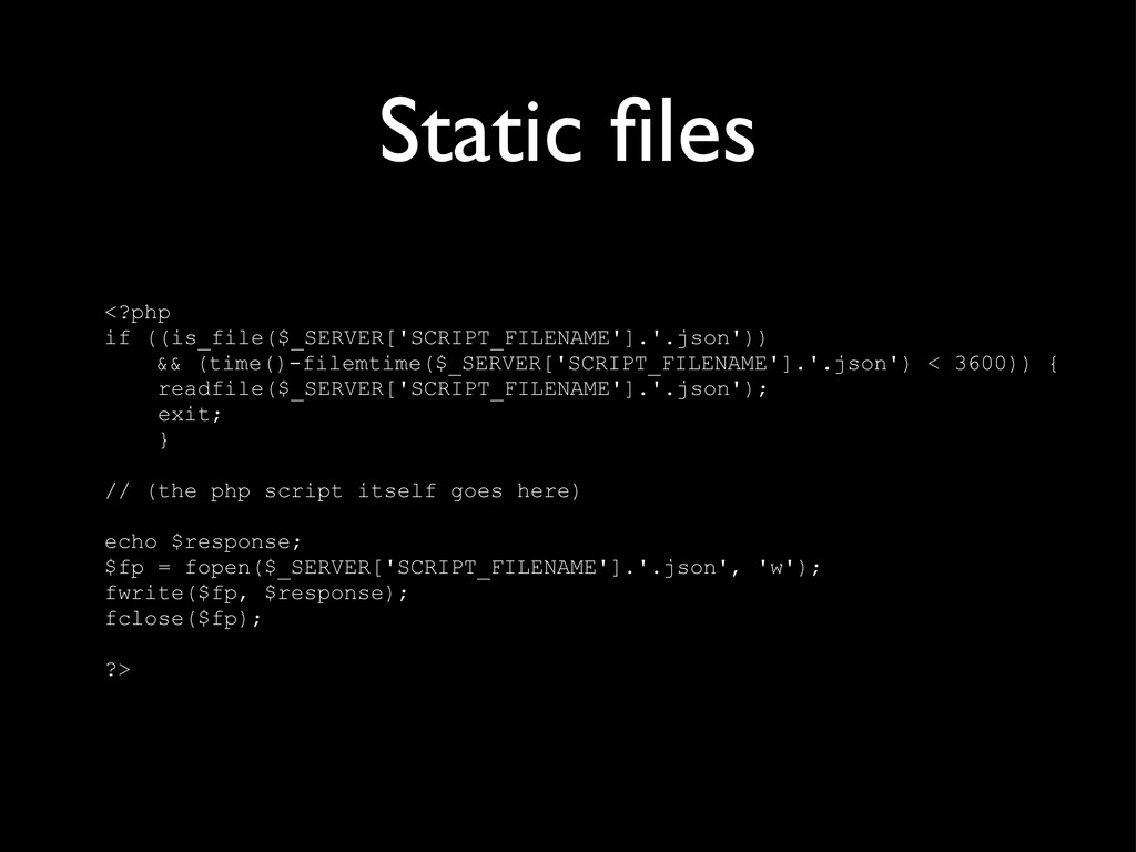 Static files <?php if ((is_file($_SERVER['SCRIPT...