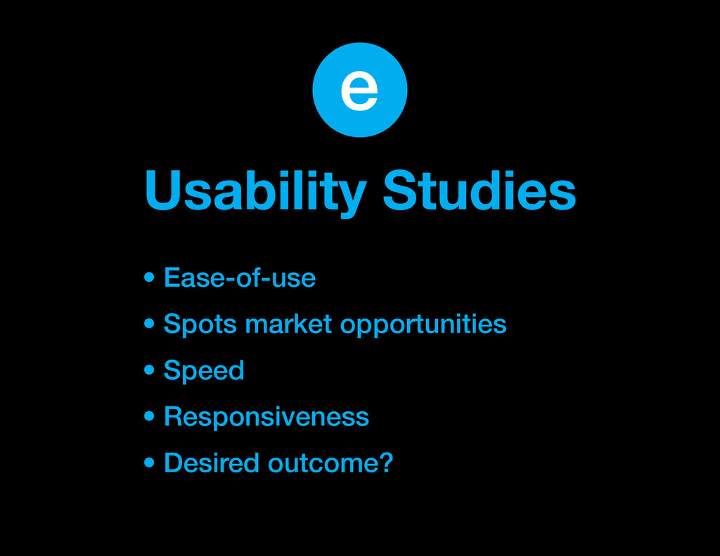 Usability Studies • Ease-of-use • Spots market ...