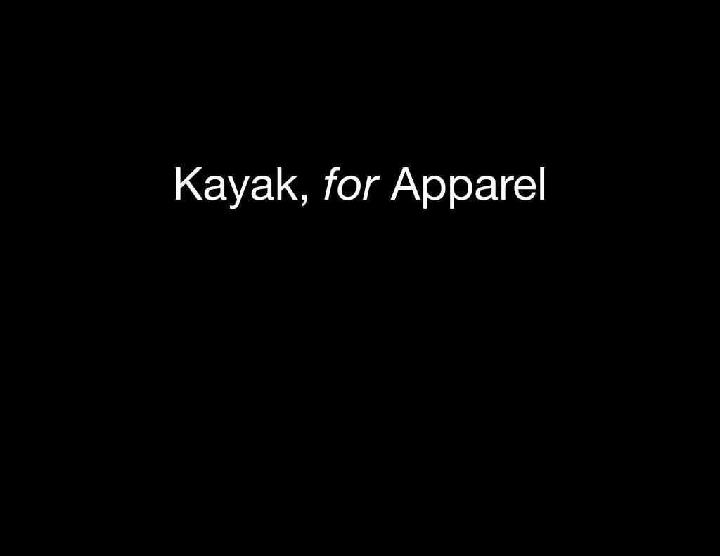 Kayak, for Apparel