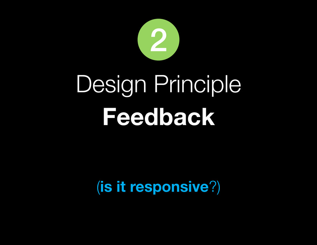 Design Principle Feedback (is it responsive?) 2