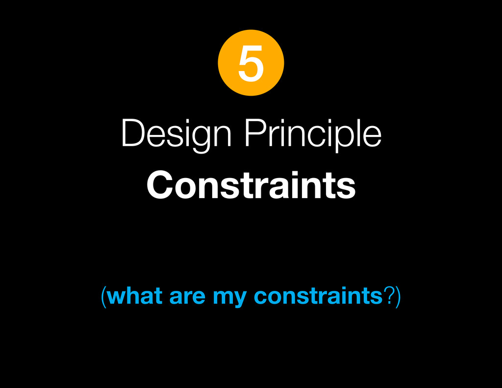 Design Principle Constraints (what are my const...