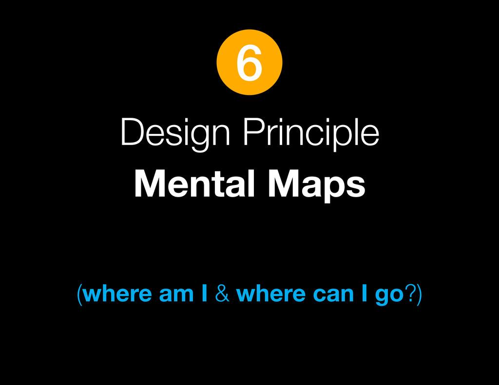 Design Principle Mental Maps (where am I & wher...