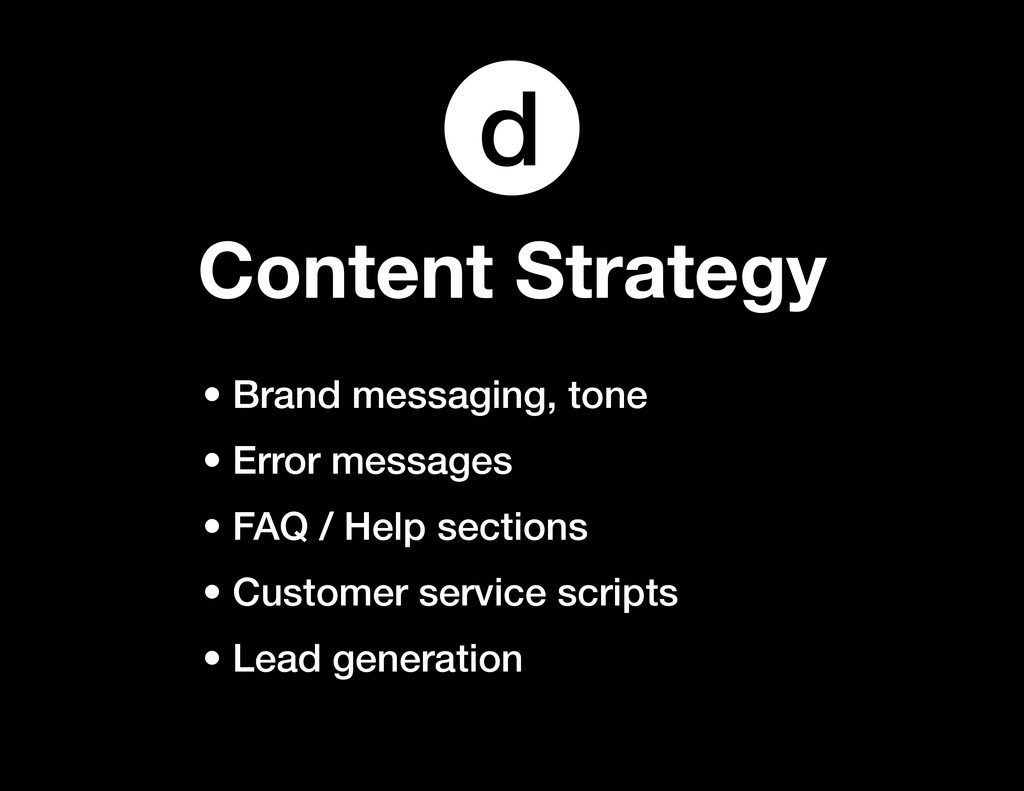 Content Strategy • Brand messaging, tone • Erro...
