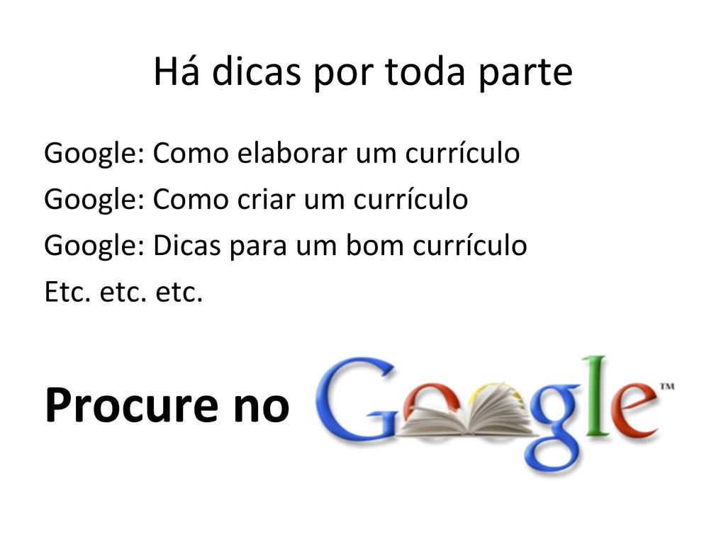 Google: Como elaborar um currículo...