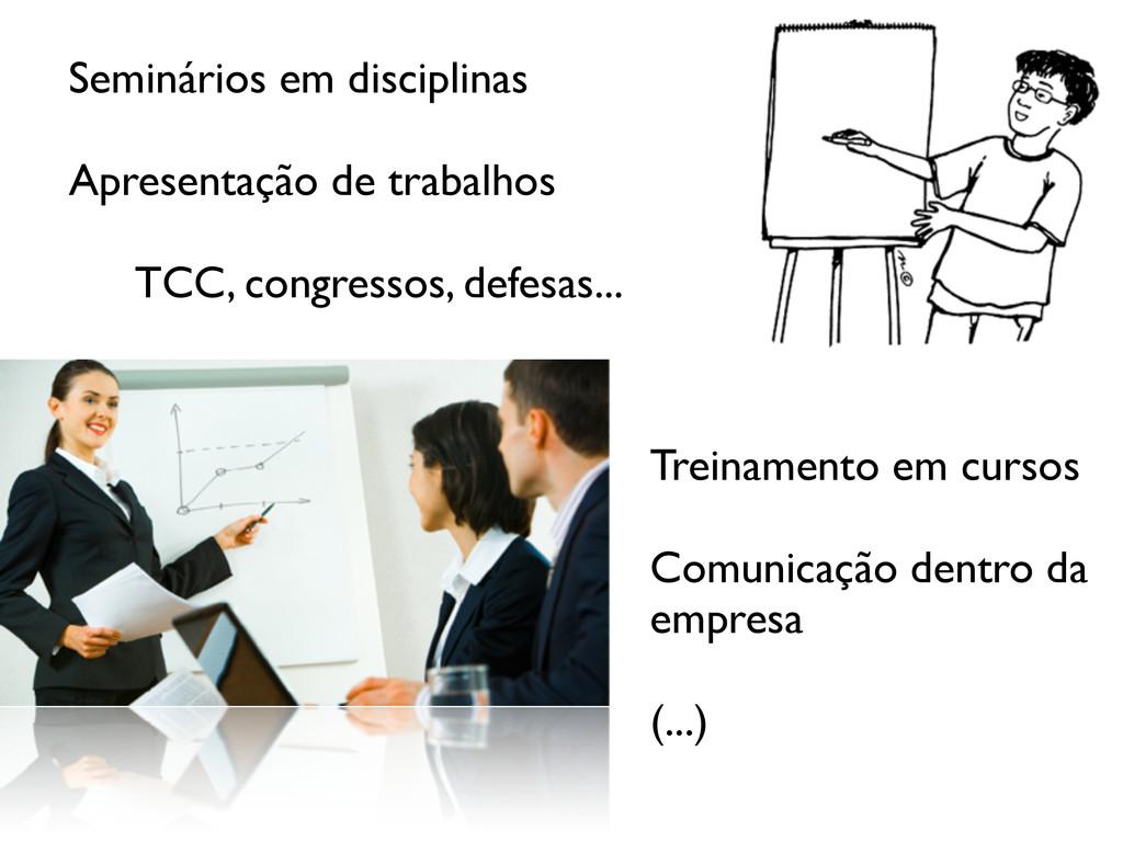 Seminários em disciplinas Apresentação de traba...