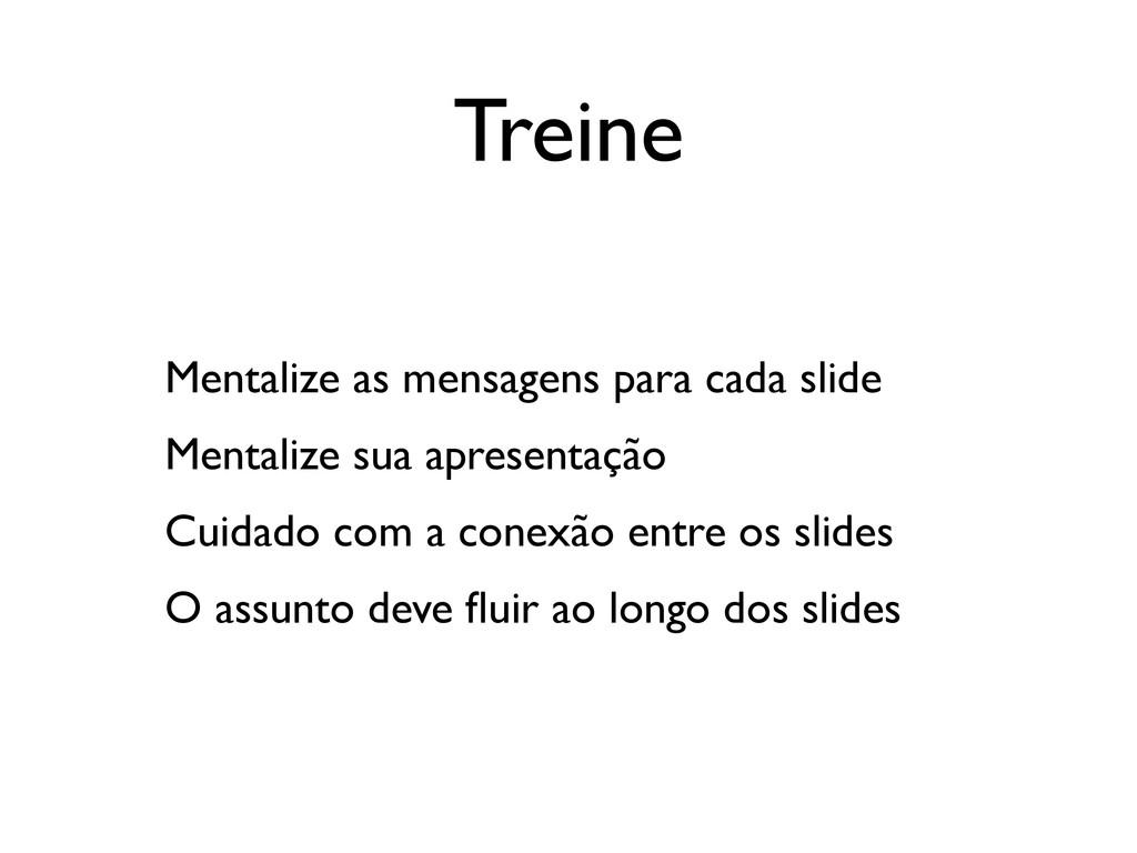 Treine Mentalize as mensagens para cada slide M...