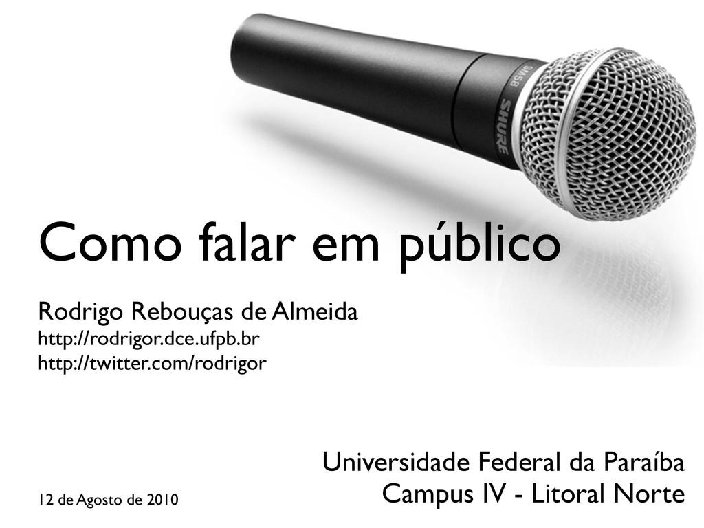 Como falar em público Rodrigo Rebouças de Almei...