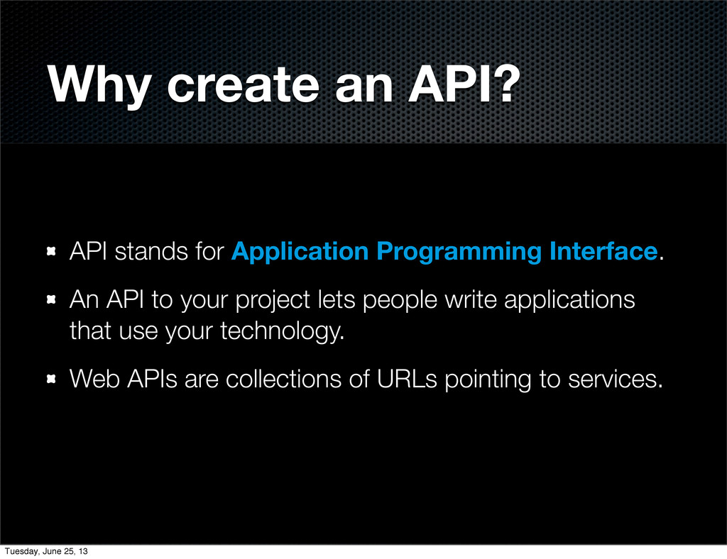 Why create an API? API stands for Application P...
