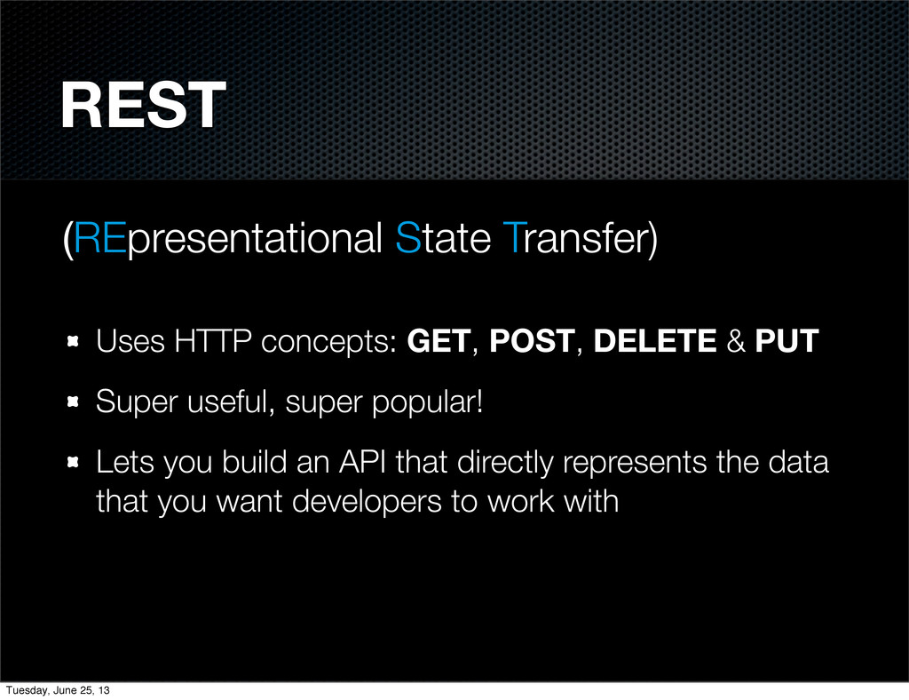 REST (REpresentational State Transfer) Uses HTT...