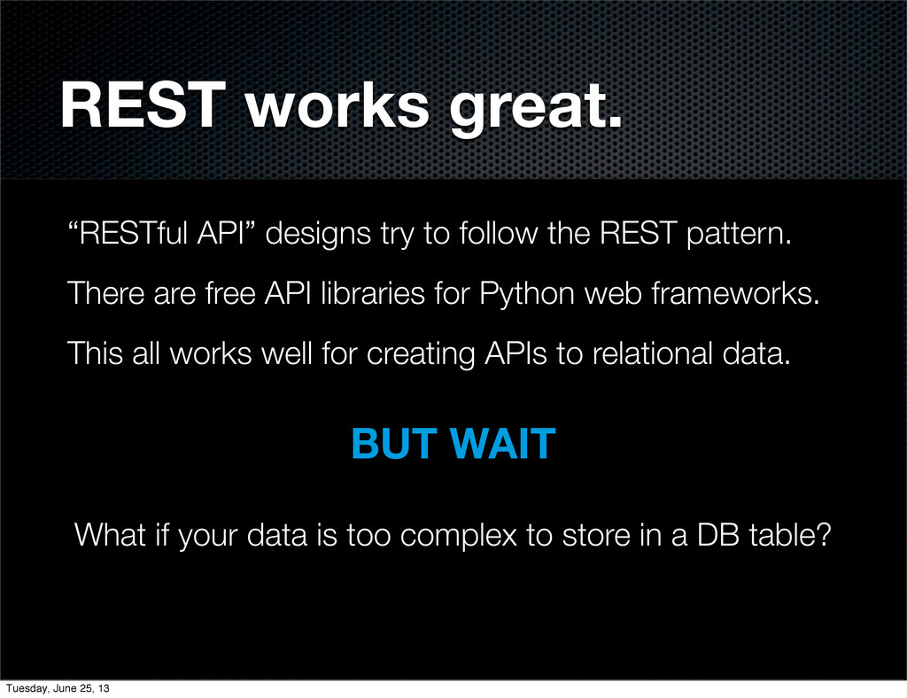 "REST works great. ""RESTful API"" designs try to ..."