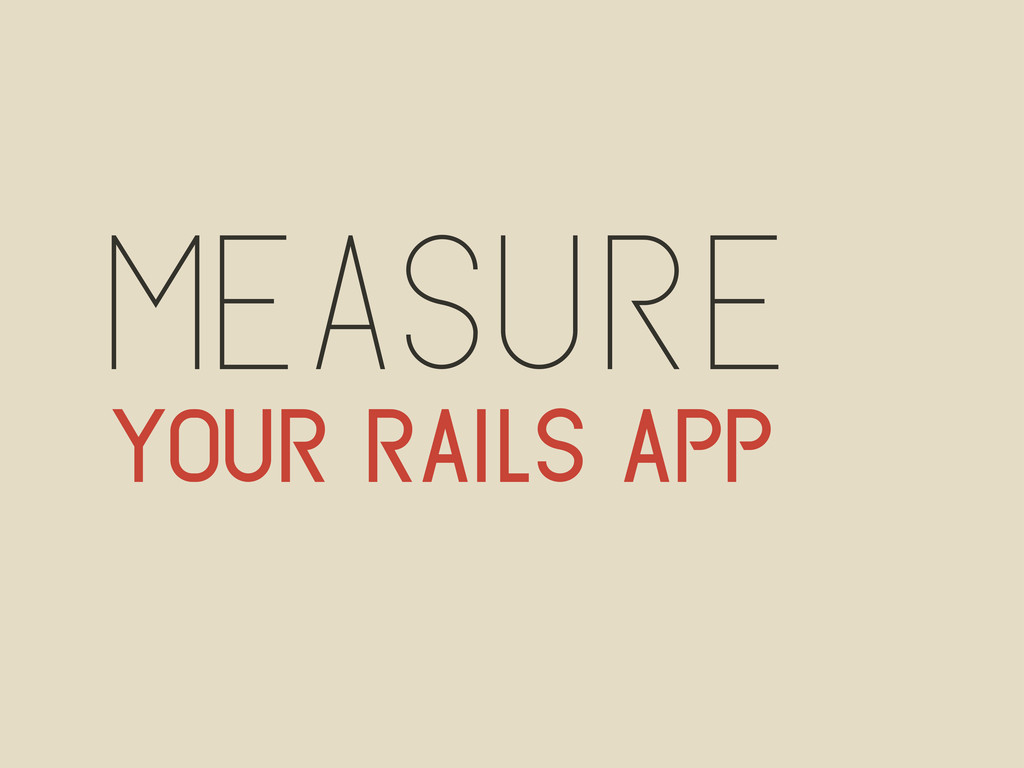 measure your rails app