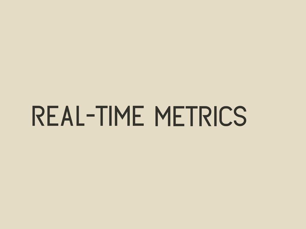 real-time metrics