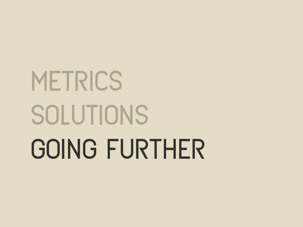 metrics solutions going further
