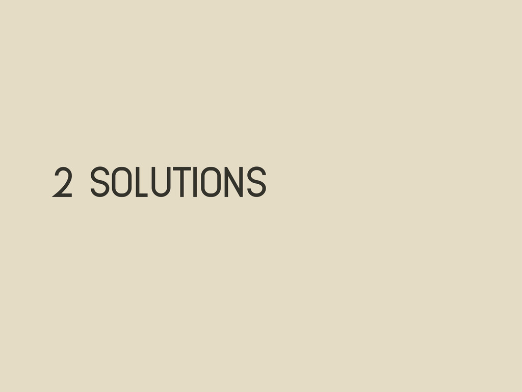 2 solutions