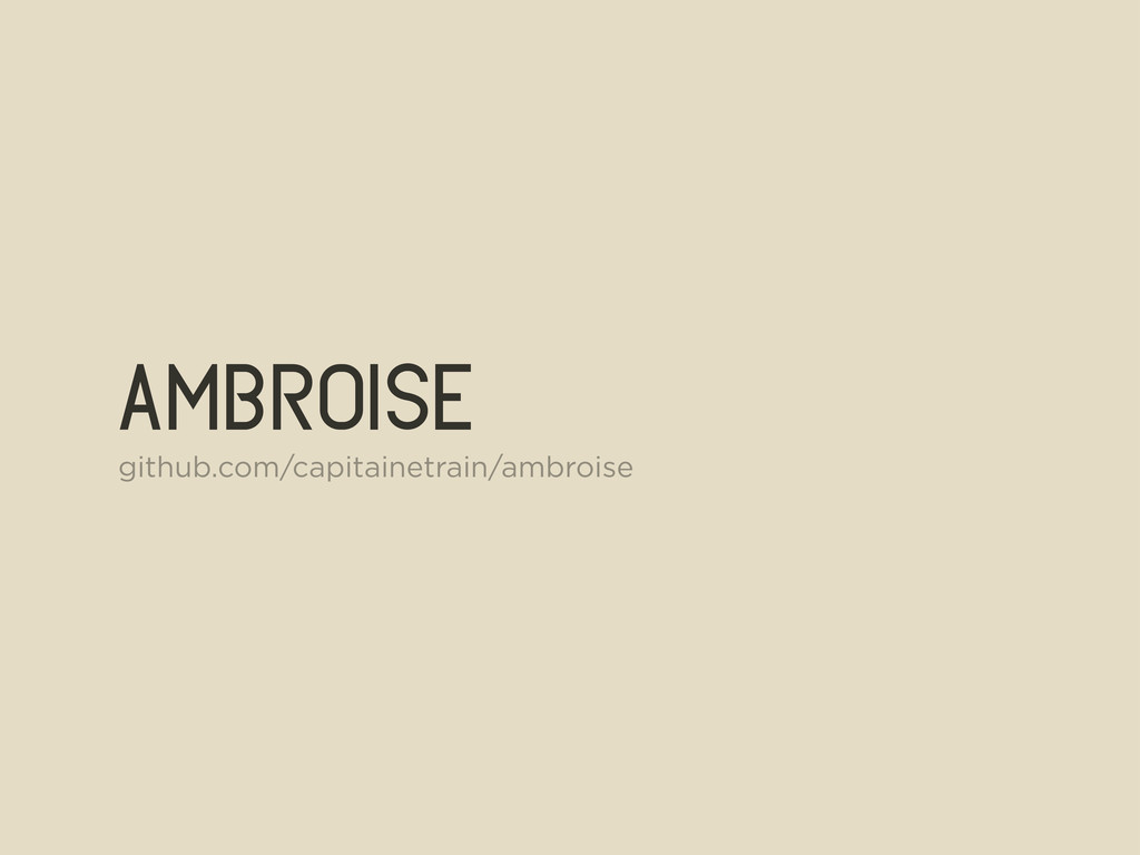 ambroise github.com/capitainetrain/ambroise