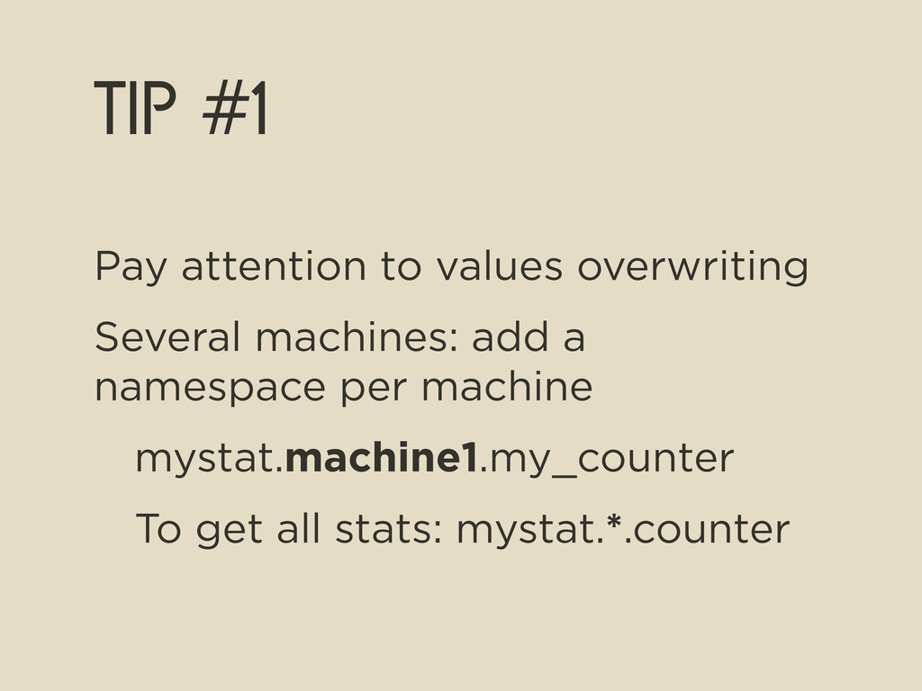 tip #1 Pay attention to values overwriting Seve...