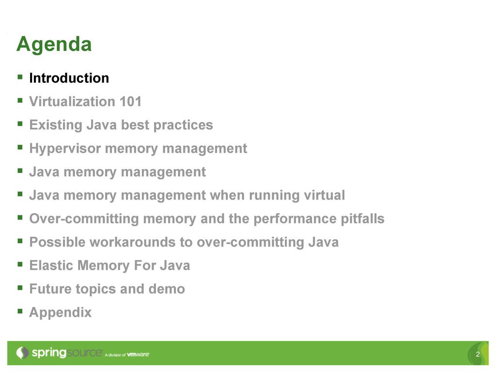 2 Agenda § Introduction § Virtualization 10...