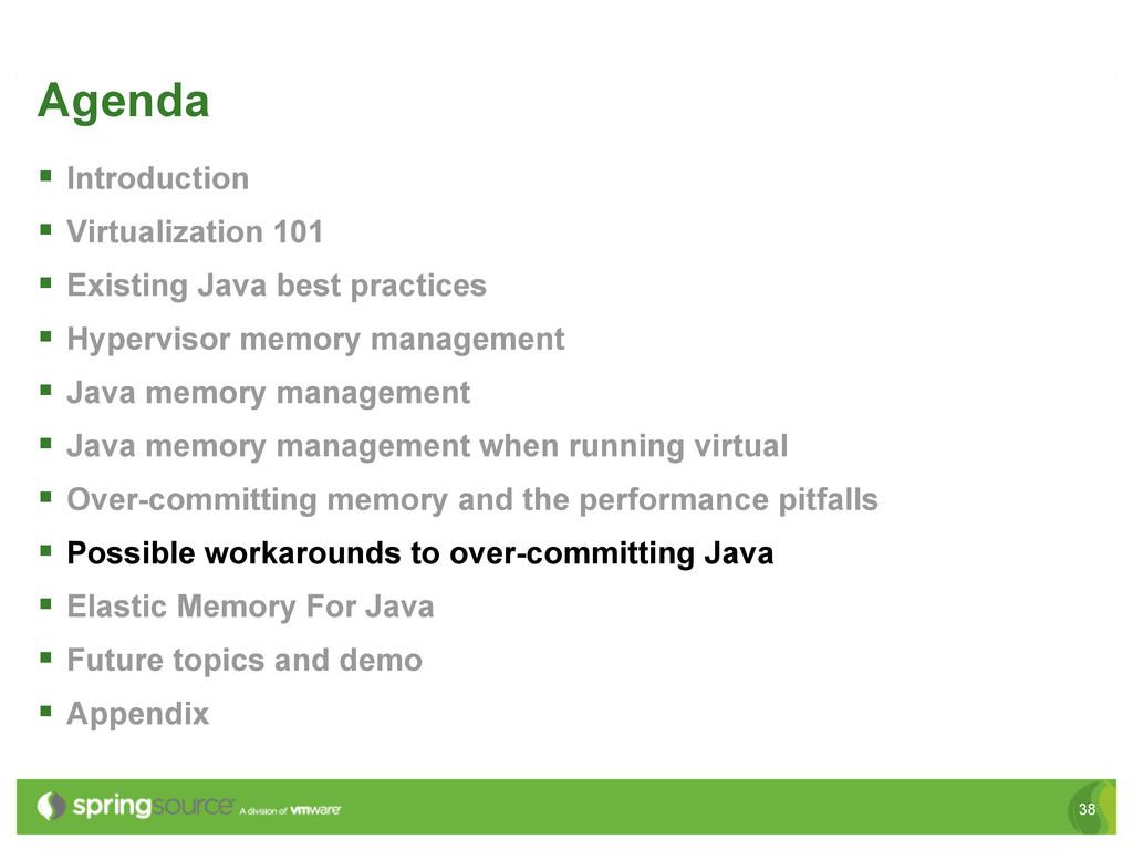 38 Agenda § Introduction § Virtualization 1...