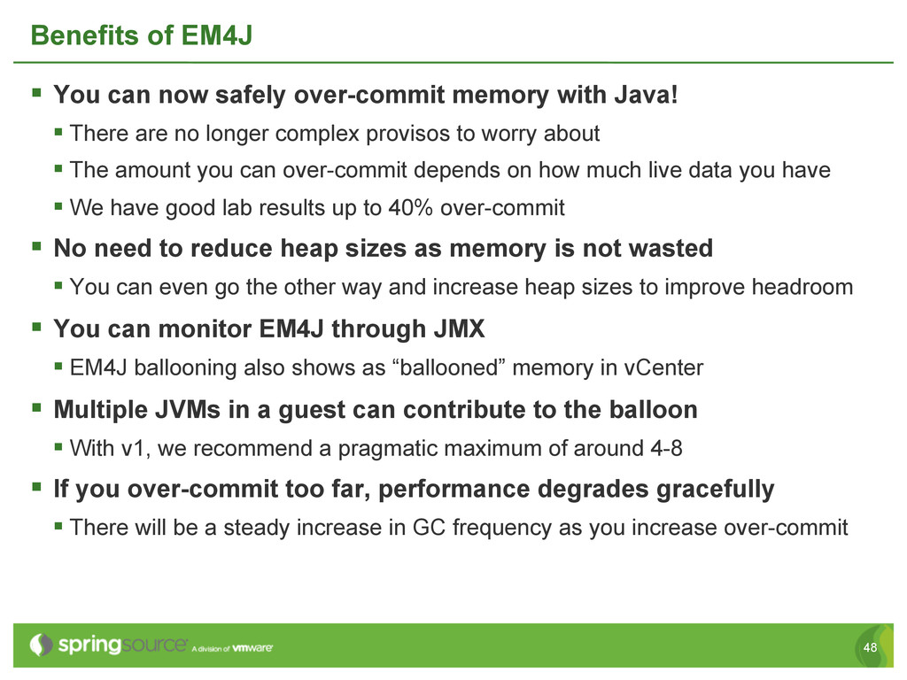 48 Benefits of EM4J § You can now safely over...