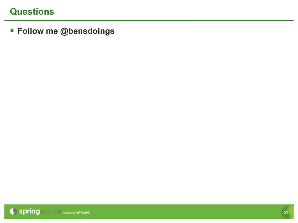 51 Questions § Follow me @bensdoings