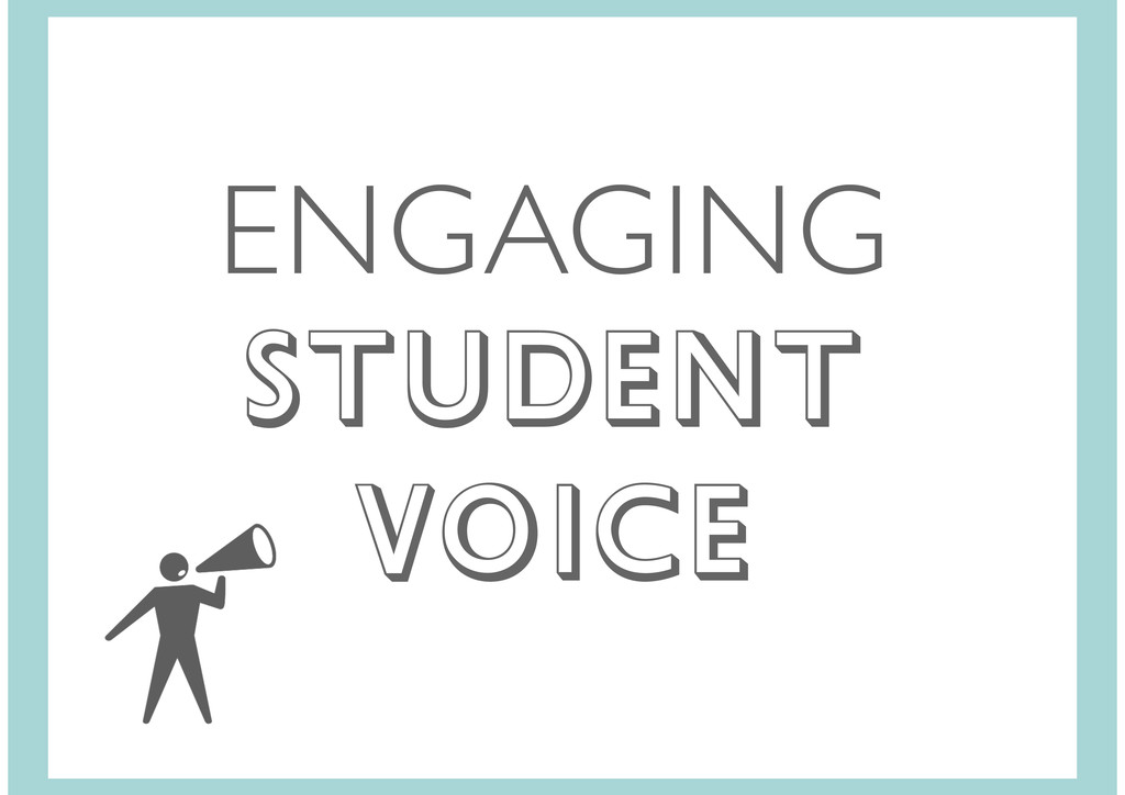 ENGAGING STUDENT VOICE