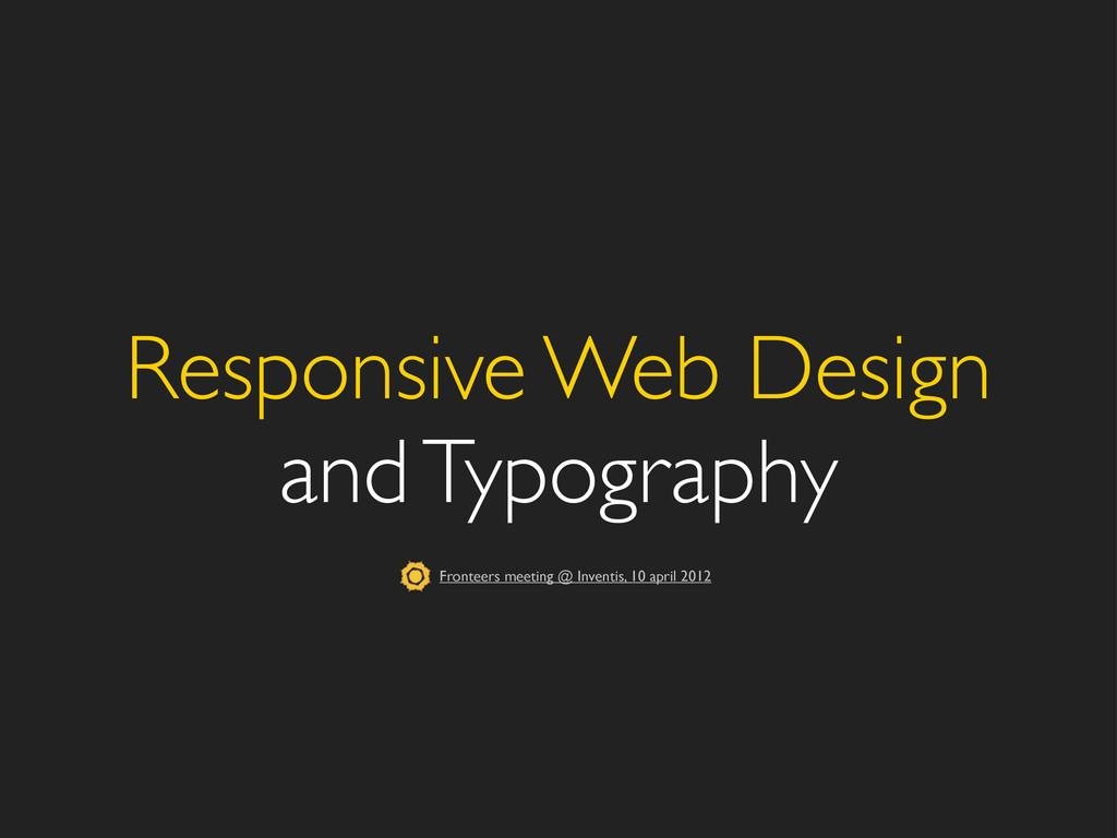 Responsive Web Design and Typography Fronteers ...