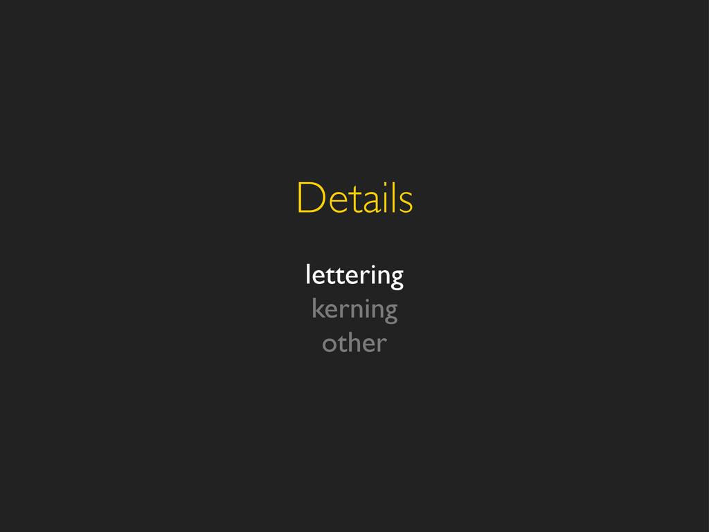 Details lettering kerning other