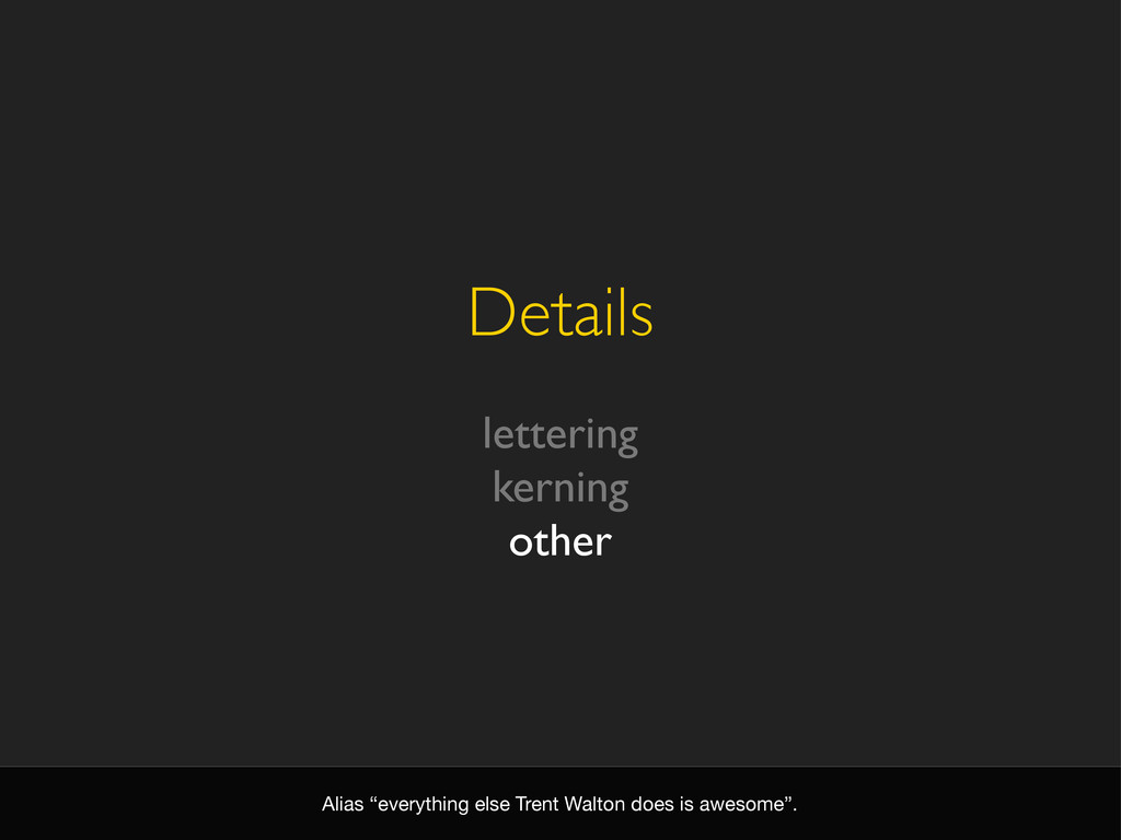 "Details lettering kerning other Alias ""everythi..."