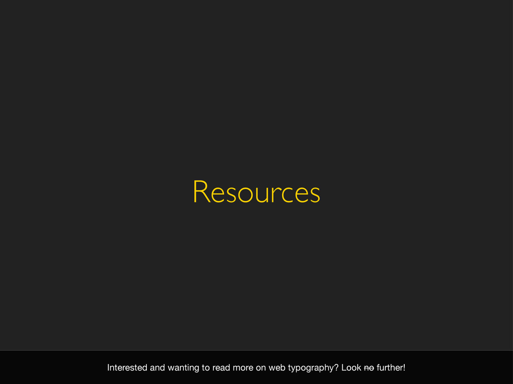 Resources Interested and wanting to read more o...