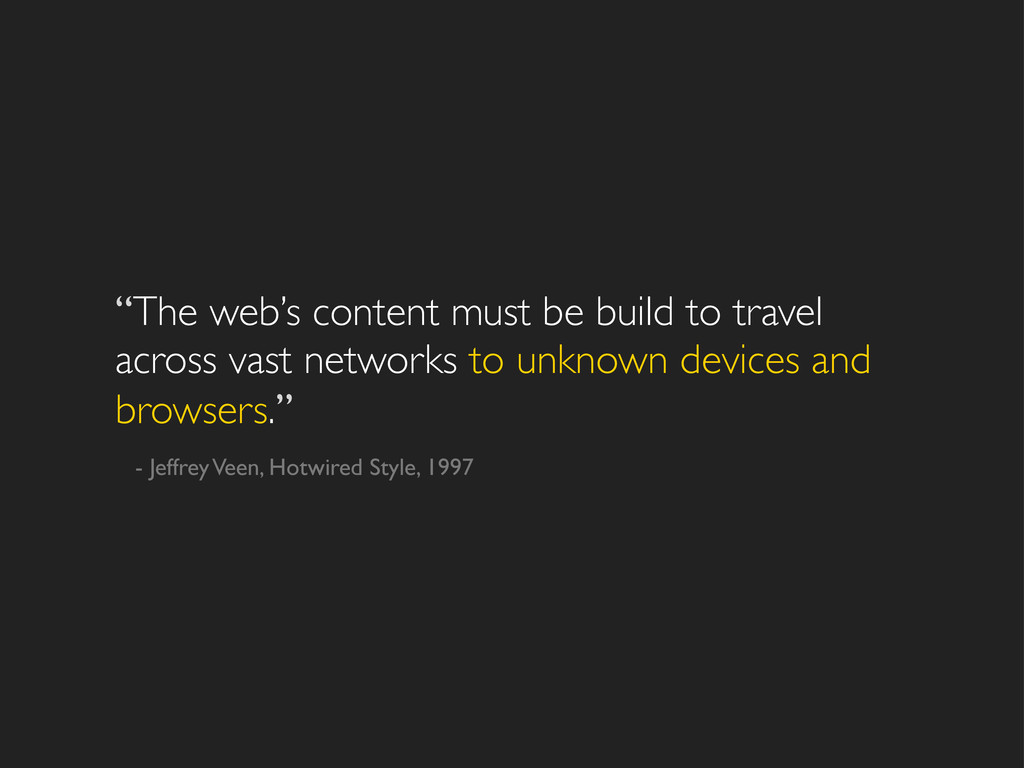 """""""The web's content must be build to travel acro..."""