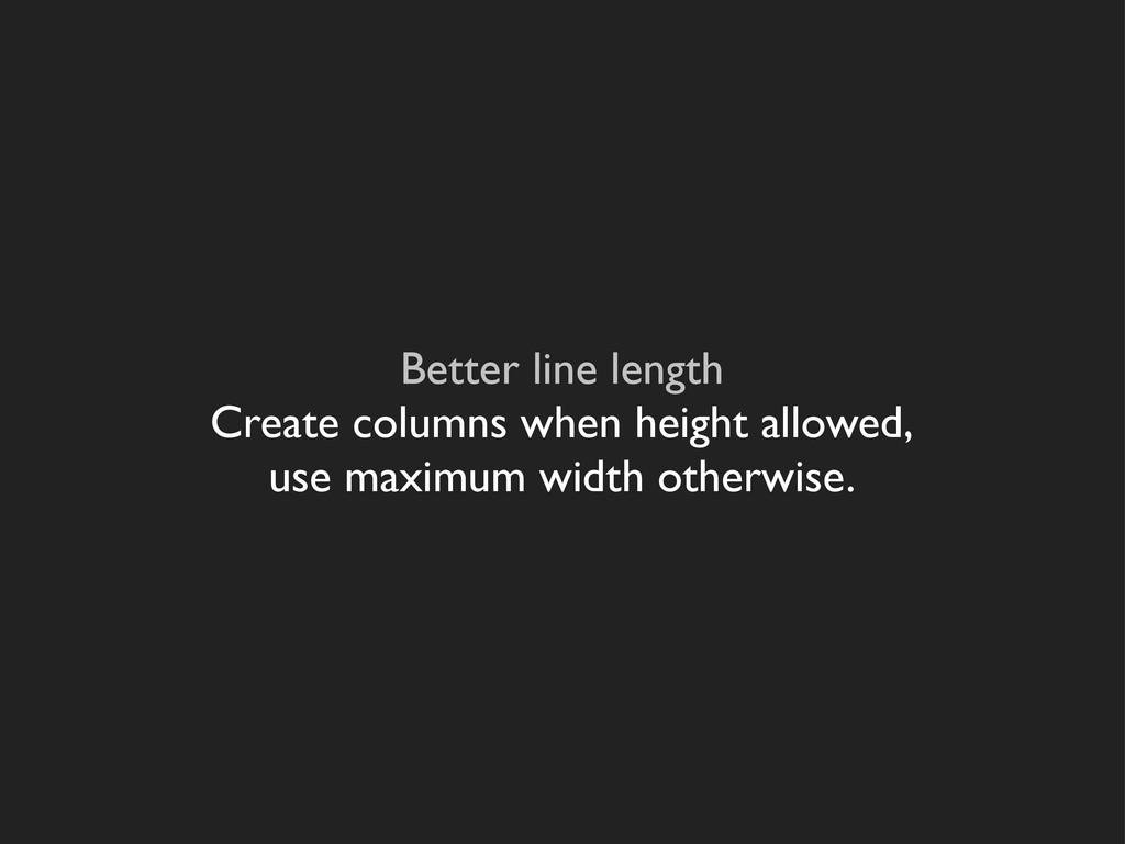 Better line length Create columns when height a...