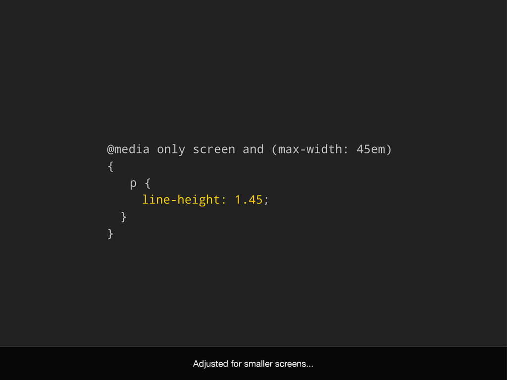 @media only screen and (max-width: 45em) { p { ...