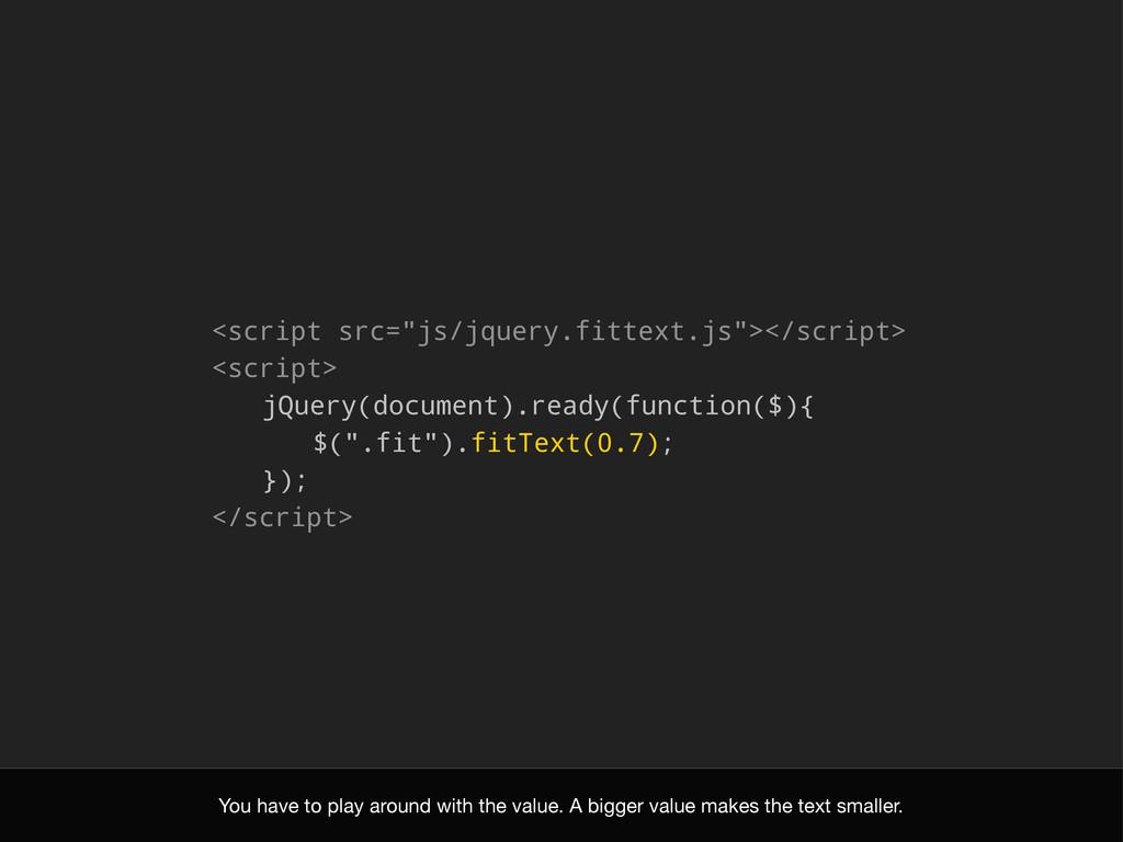 "<script src=""js/jquery.fittext.js""></script> <s..."