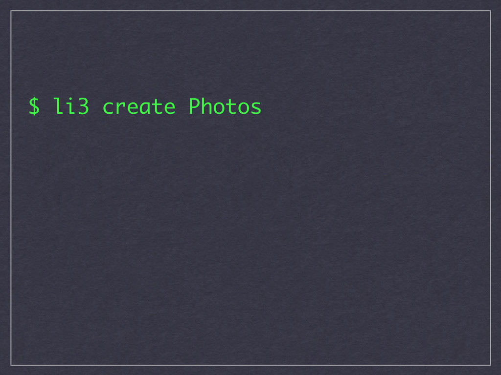$ li3 create Photos
