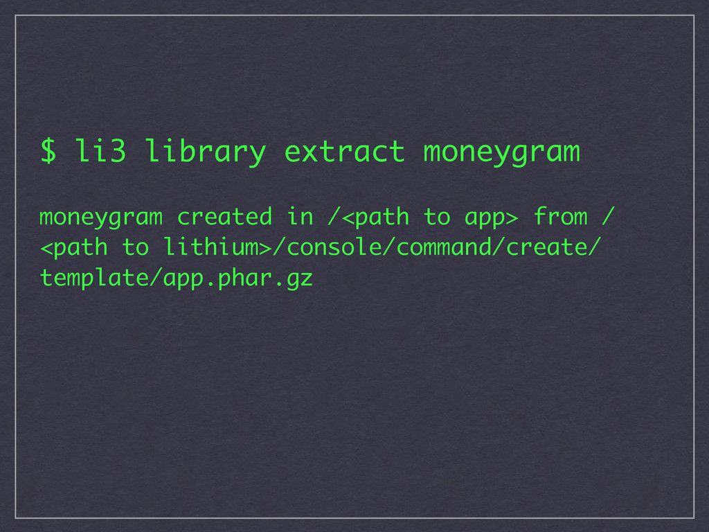 $ li3 library extract moneygram moneygram creat...