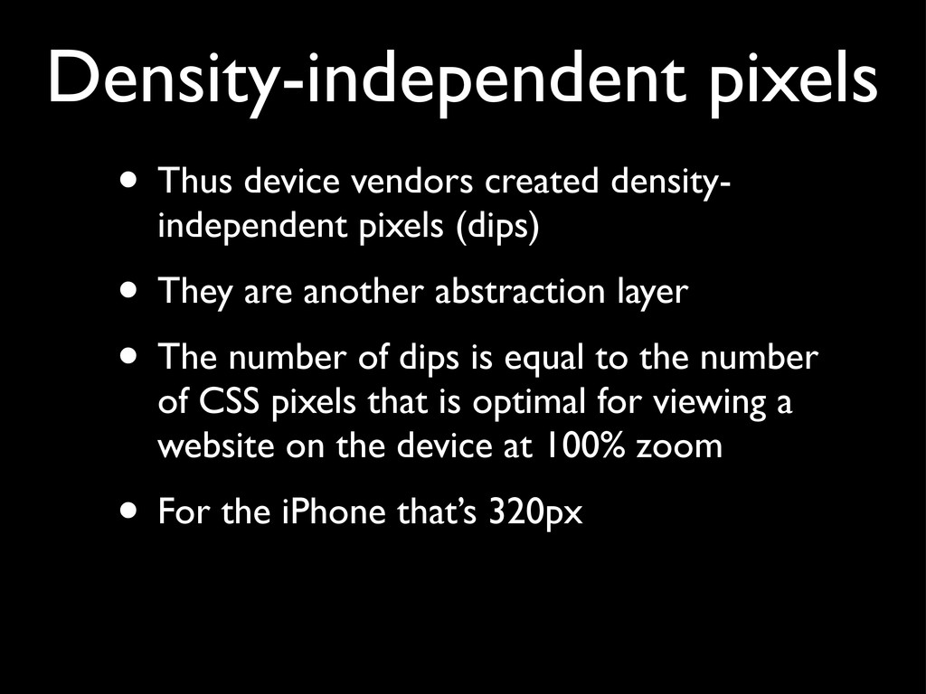 • Thus device vendors created density- independ...