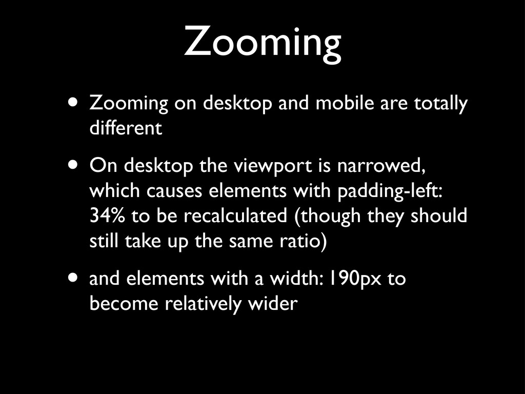 Zooming • Zooming on desktop and mobile are tot...
