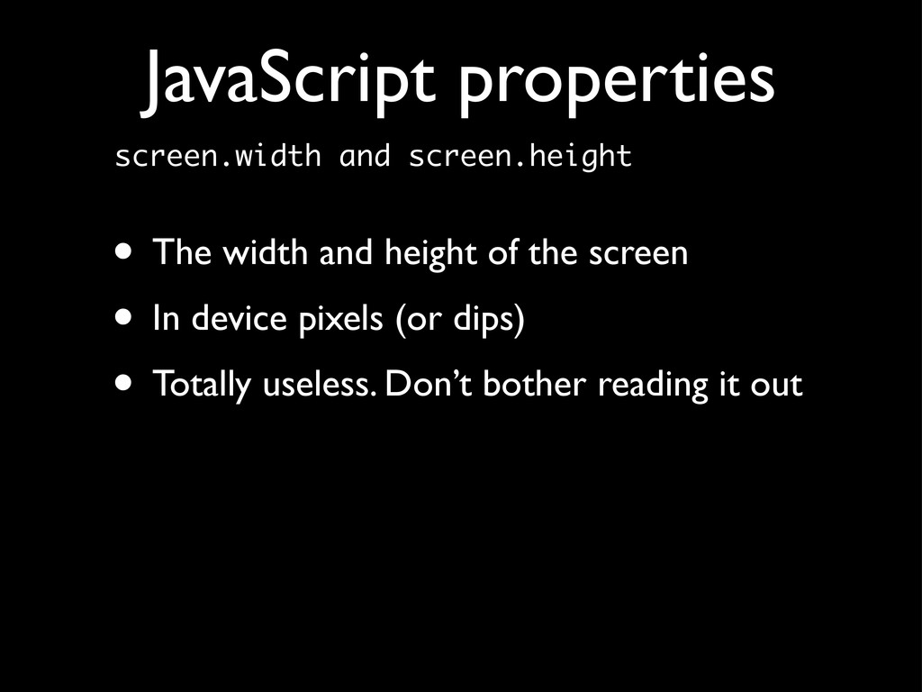 screen.width and screen.height • The width and ...