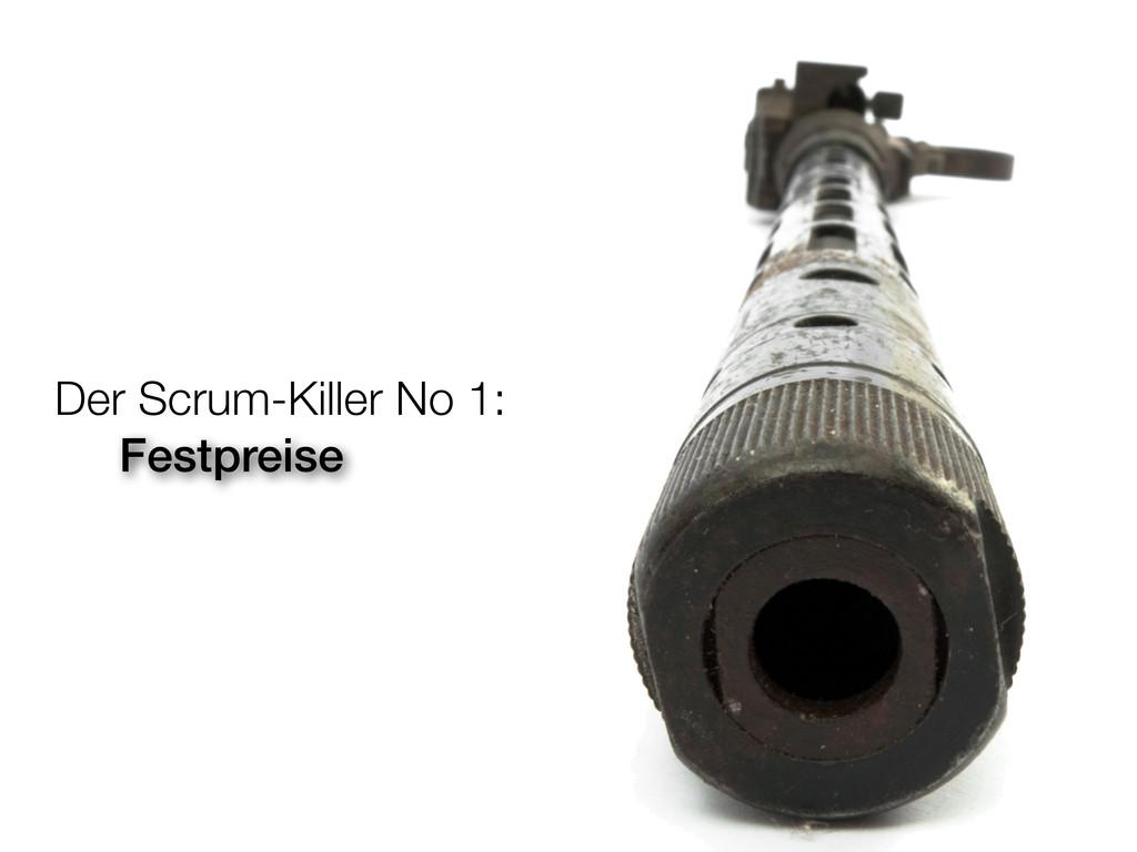 Der Scrum-Killer No 1: Festpreise