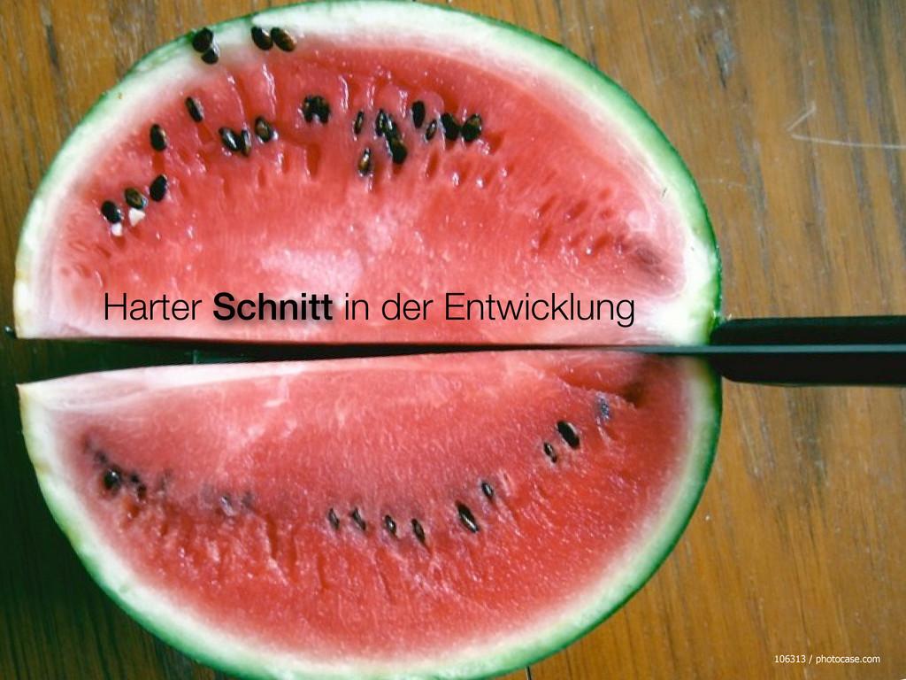 Harter Schnitt in der Entwicklung 106313 / phot...