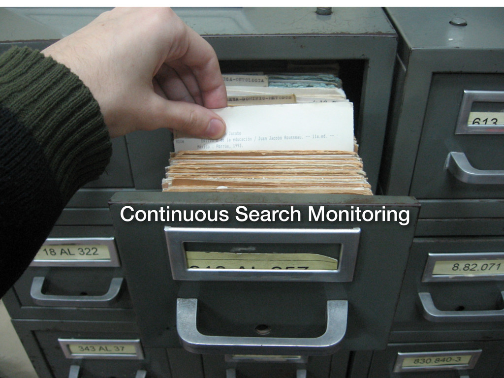 Continuous Search Monitoring