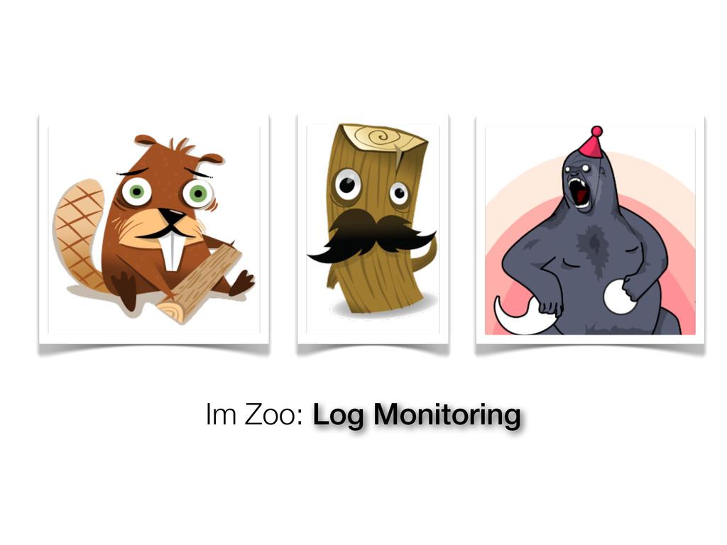 Im Zoo: Log Monitoring