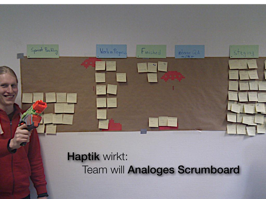 Haptik wirkt: Team will Analoges Scrumboard