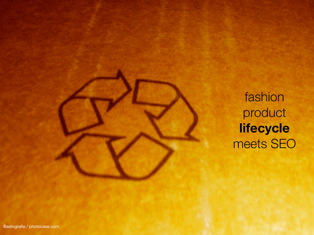 fashion product lifecycle meets SEO Bastografie ...
