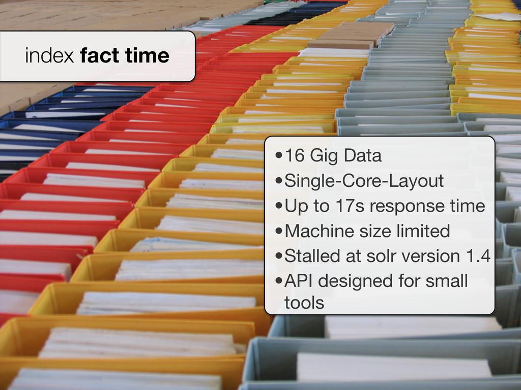 index fact time •16 Gig Data •Single-Core-Layou...