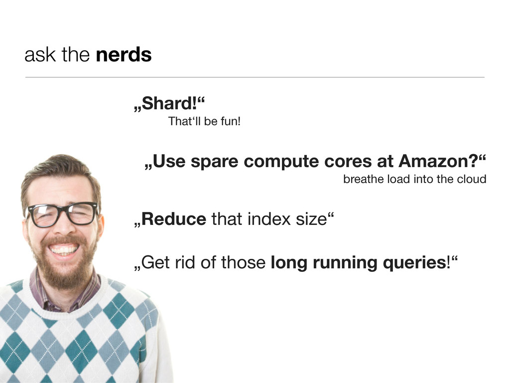 """ask the nerds """"Shard!"""" That'll be fun! """"Use spa..."""