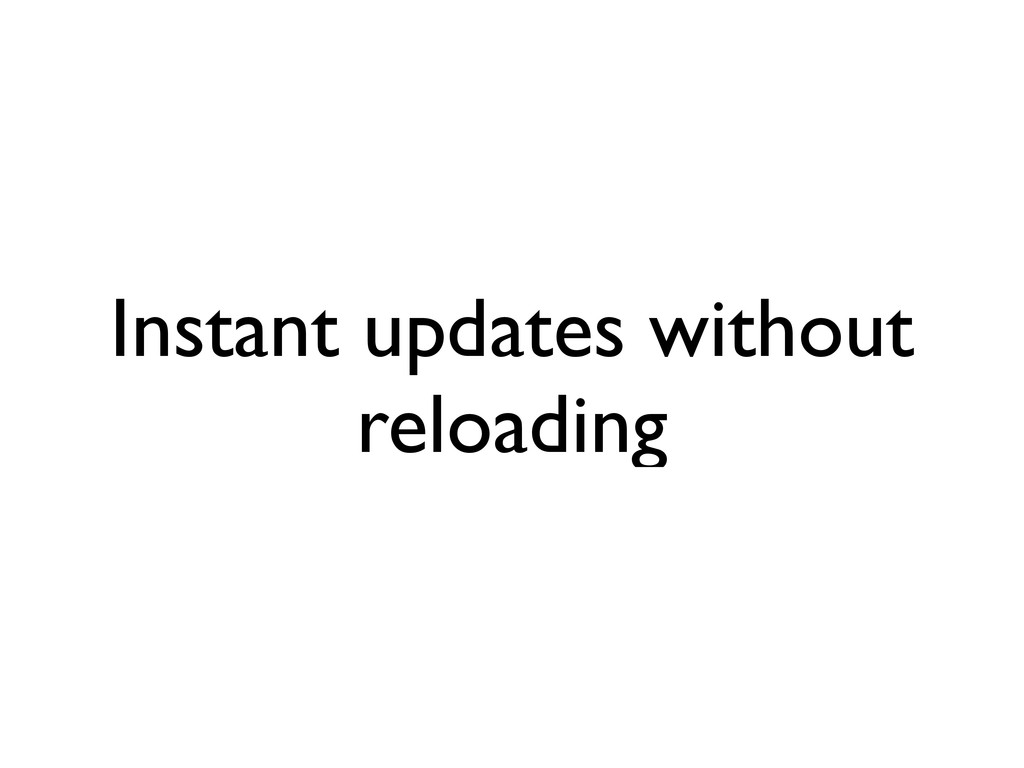 Instant updates without reloading