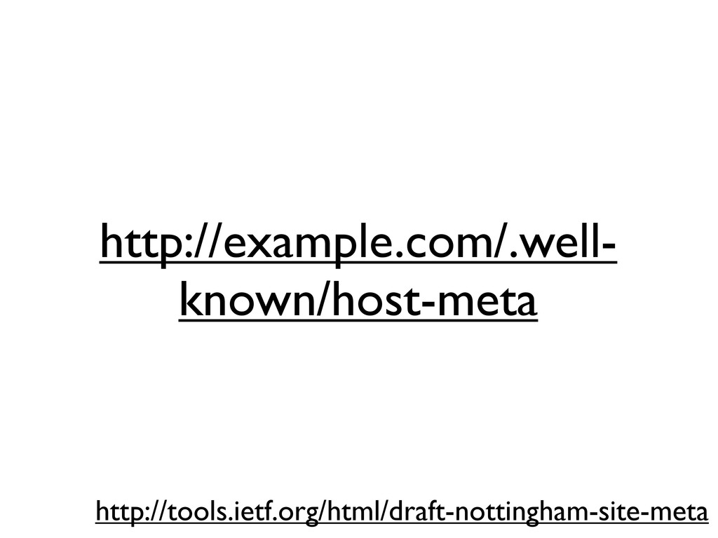 http://example.com/.well- known/host-meta http:...