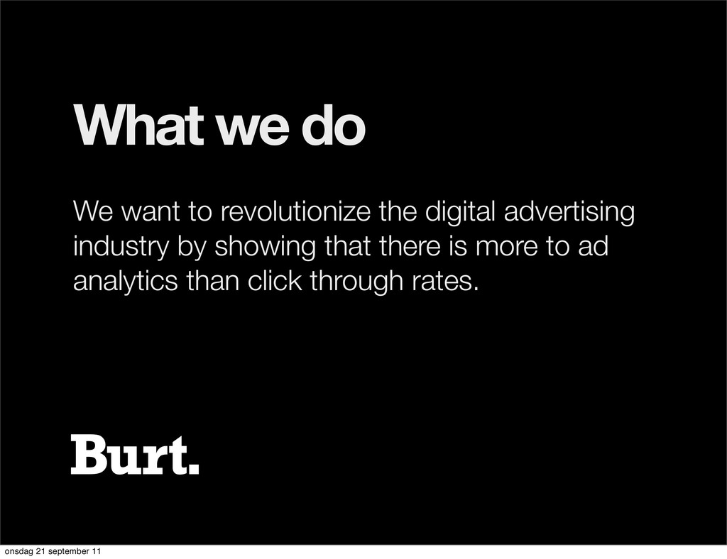 What we do We want to revolutionize the digital...
